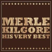 Merle Kilgore - Merle Kilgore - His Very Best