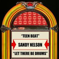 Sandy Nelson - Teen Beat / Let There Be Drums - Single