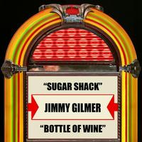 Jimmy Gilmer - Sugar Shack / Bottle Of Wine - Single
