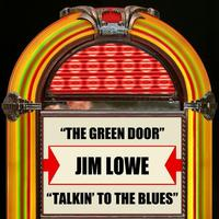 Jim Lowe - The Green Door / Talkin' To The Blues - Single