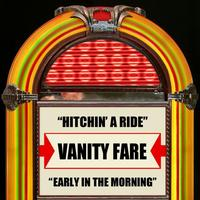 Vanity Fare - Hitchin' A Ride / Early In The Morning - Single
