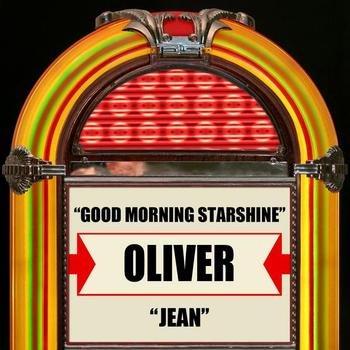OLIVER - Good Morning Starshine / Jean - Single