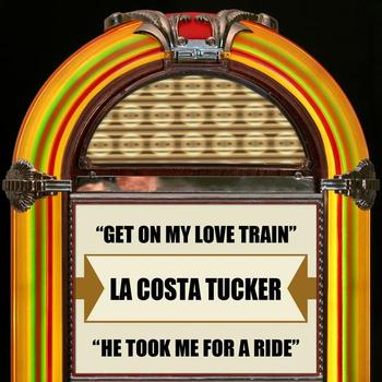 La Costa Tucker - Get On My Love Train / He Took Me For A Ride - Single