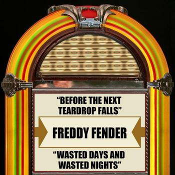 Freddy Fender - Before The Next Teardrop Falls / Wasted Days And Wasted Nights - Single