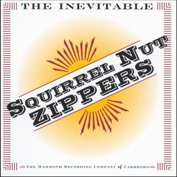 Squirrel Nut Zippers - The Inevitable Squirrel Nut Zippers