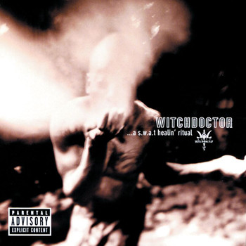 Witchdoctor - A S.W.A.T.  Healin' Ritual