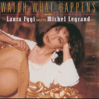 Laura Fygi - Watch What Happens When Laura Fygi Meets Michel Legrand