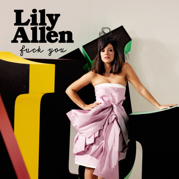 Lily Allen - Fuck You (Explicit)