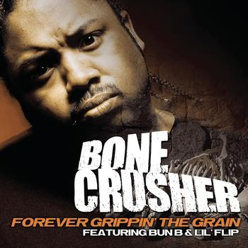 Bone Crusher - Forever Grippin' The Grain