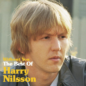 Harry Nilsson - Without You: The Best Of Harry Nilsson