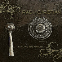 Rae & Christian - Raiding The Vaults