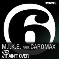 M.I.K.E. - X3 / It Aint Over