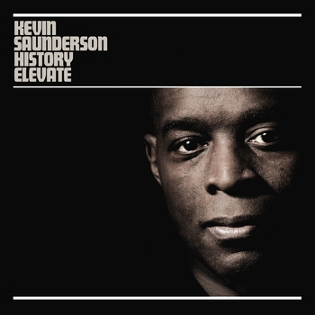 Kevin Saunderson - History Elevate Remixed