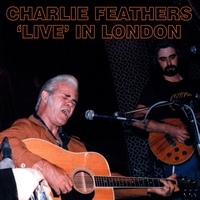 Charlie Feathers - Live In London