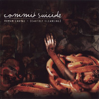 Commit Suicide - Human Larvae [Earthly Cleansing]