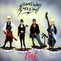 Something Shocking - Pink