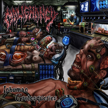 Malignancy - Inhuman Grotesqueries