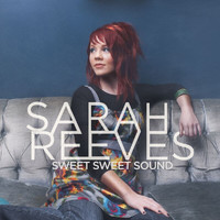 Sarah Reeves - Sweet Sweet Sound