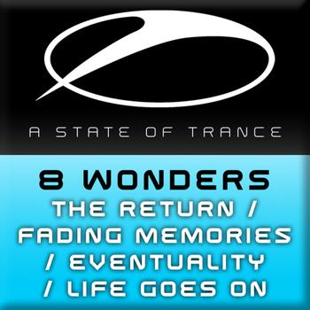 8 Wonders - The Return / Fading Memories / Eventuality / Life Goes On