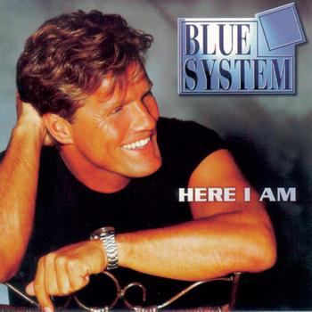Blue System - Here I Am