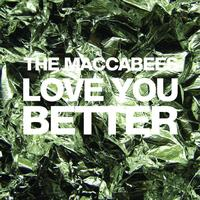 The Maccabees - Love You Better (eSingle)