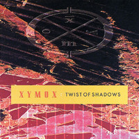 Xymox - Twist Of Shadows