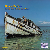 Jimmy Buffett - Living And Dying In 3 / 4 Time