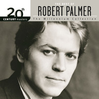 Robert Palmer - 20th Century Masters: The Millennium Collection: The Best Of Robert Palmer
