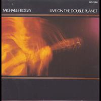 Michael Hedges - Live On The Double Planet