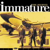 Immature - The Journey