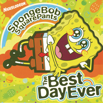 Various Artists - SpongeBob SquarePants The Best Day Ever