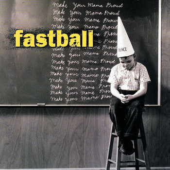 Fastball - Make Your Mama Proud