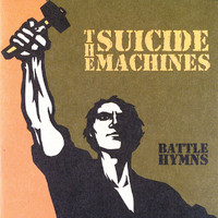 The Suicide Machines - Battle Hymns (Explicit)