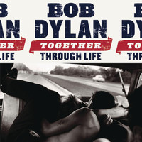 Bob Dylan - Together Through Life