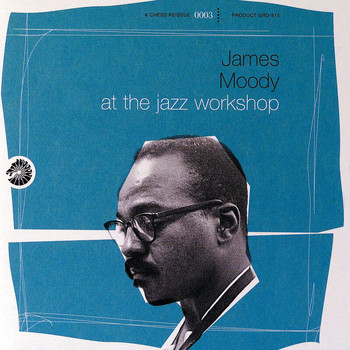 James Moody - At The Jazz Workshop