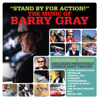 Barry Gray - Stand By for Action! - The Music of Barry Gray