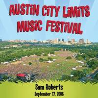 Sam Roberts - Live at Austin City Limits Music Festival 2006: Sam Roberts