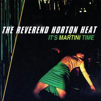 The Reverend Horton Heat - It's Martini Time