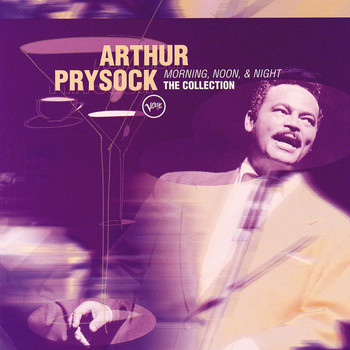 Arthur Prysock - Morning Noon And Night: The Collection