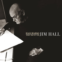 Jim Hall - Hallmarks: The Best Of Jim Hall (1971-2000)