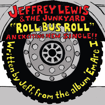 Jeffrey Lewis & The Junkyard - Roll Bus Roll