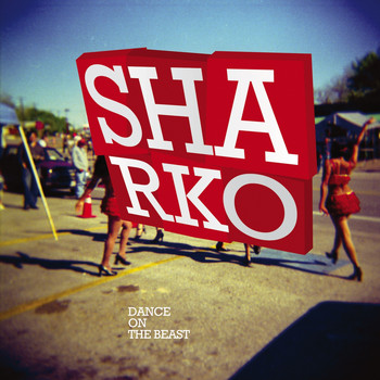 Sharko - Dance on the Beast