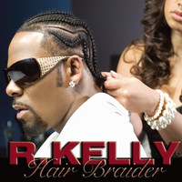 R. Kelly - Hair Braider (Main Version)