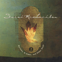 Sarah McLachlan - Rarities, B-Sides and Other Stuff, Volume 2
