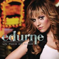 Edurne - Un Poco De Amor(Somebody To Love)