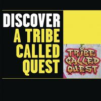 A Tribe Called Quest - Discover A Tribe Called Quest