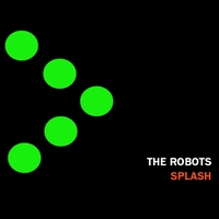 The Robots - Splash