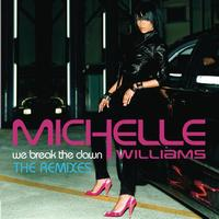 Michelle Williams - We Break The Dawn - THE REMIXES