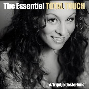 Total Touch - The Essential Total Touch & Trijntje Oosterhuis