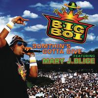 Big Boi featuring Mary J. Blige - Sumthin's Gotta Give (Explicit)